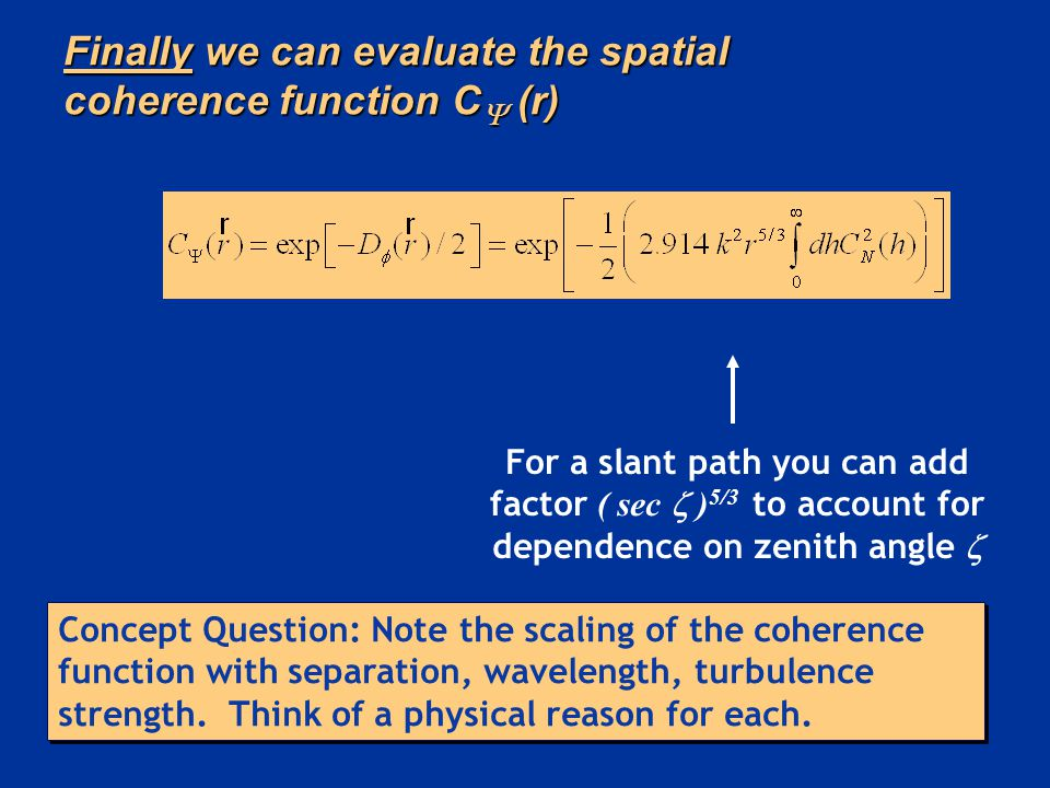 Finally we can evaluate the spatial coherence function C (r)
