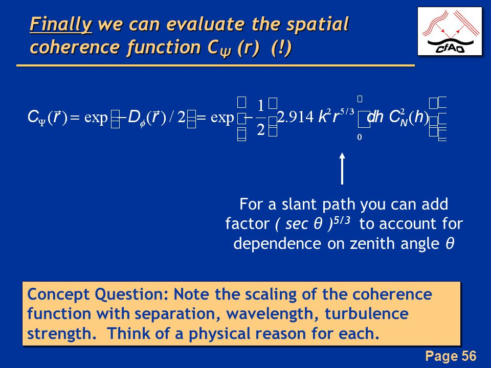 Finally we can evaluate the spatial coherence function CΨ (r) (!)