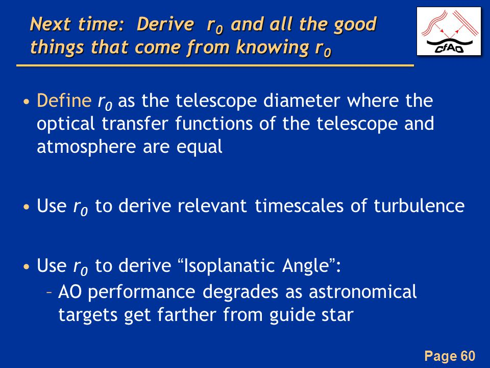 Next time: Derive r0 and all the good things that come from knowing r0