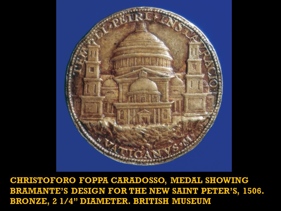 CHRISTOFORO FOPPA CARADOSSO, medal showing Bramante's design for the new Saint Peter's, 1506.
