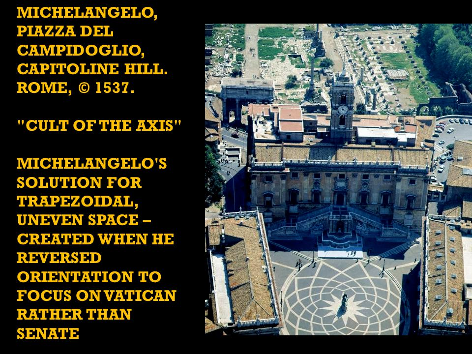 MICHELANGELO, PIAZZA DEL CAMPIDOGLIO, CAPITOLINE HILL. ROME, © 1537.