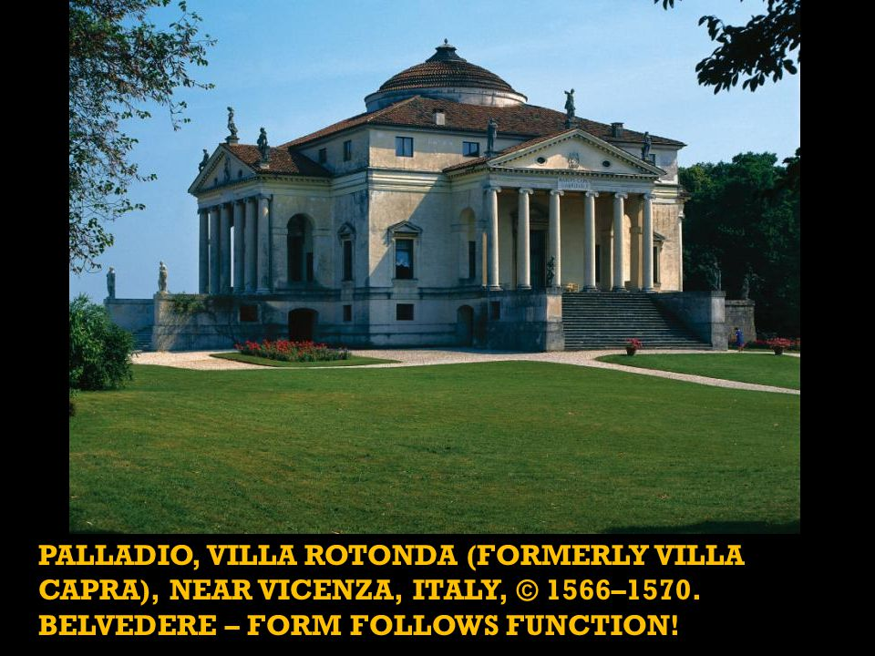 PALLADIO, Villa Rotonda (formerly Villa Capra), near Vicenza, Italy, © 1566–1570.