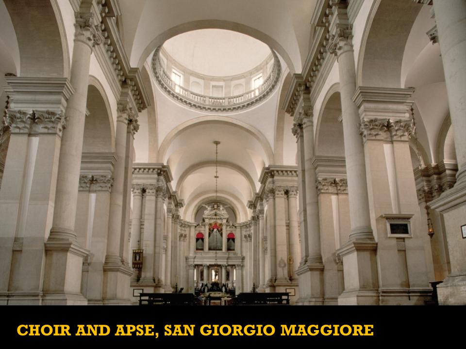 CHOIR AND APSE, SAN GIORGIO MAGGIORE