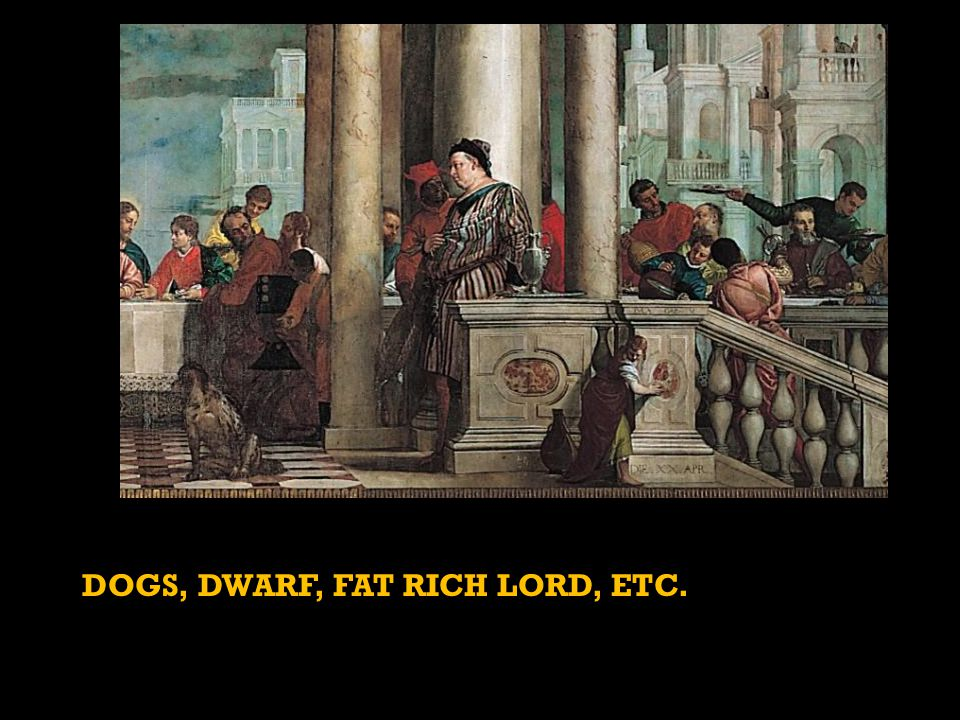 DOGS, DWARF, FAT RICH LORD, ETC.