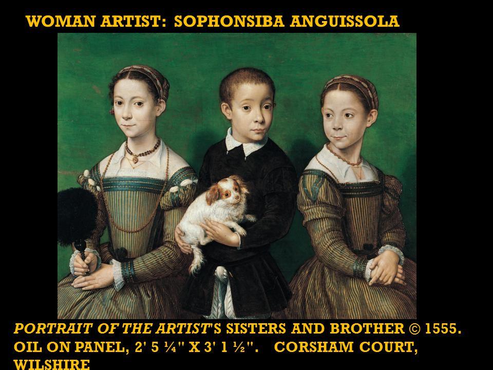 WOMAN ARTIST: SOPHONSIBA ANGUISSOLA