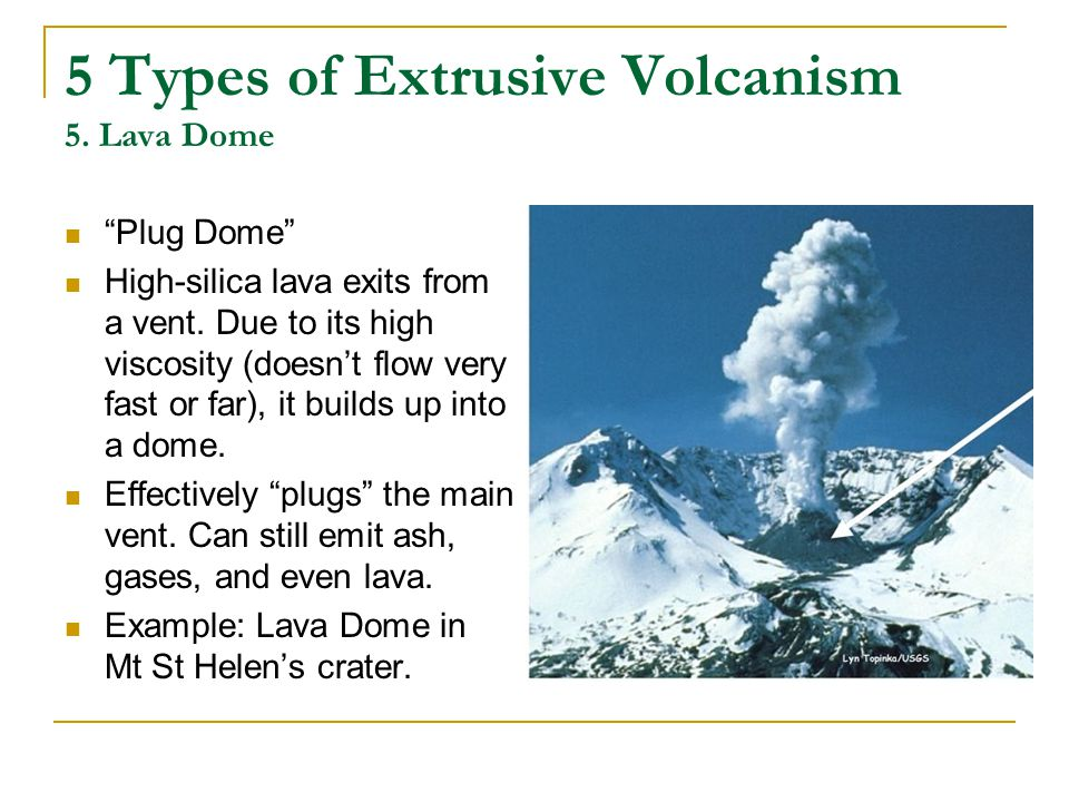 5 Types of Extrusive Volcanism 5. Lava Dome