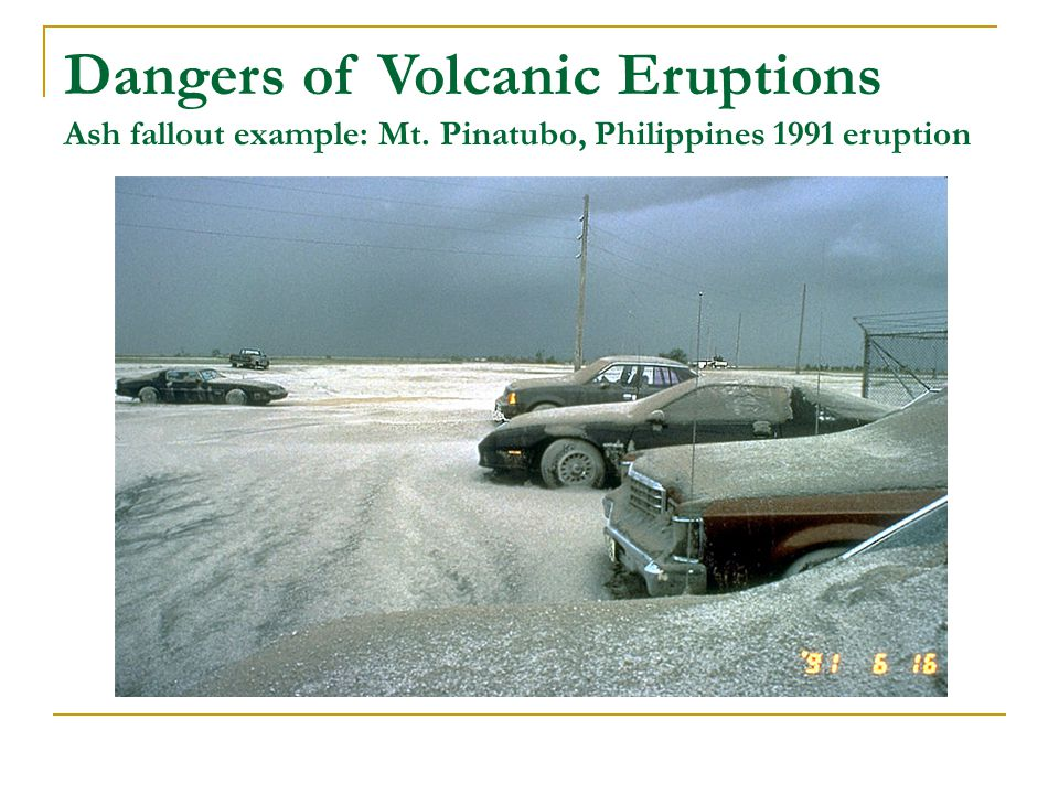 Dangers of Volcanic Eruptions Ash fallout example: Mt