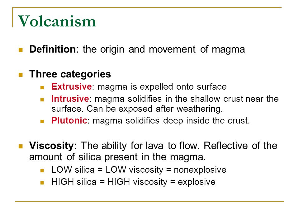Volcanism Definition: the origin and movement of magma