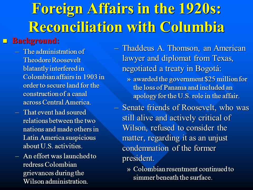 Foreign Affairs in the 1920s: Reconciliation with Columbia