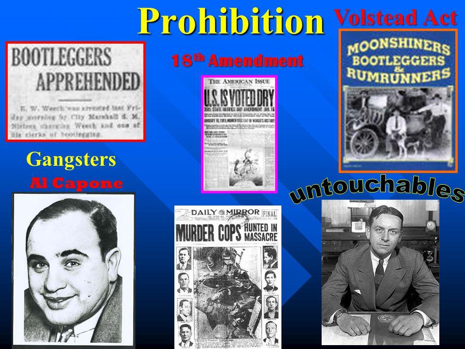 Prohibition Volstead Act untouchables Gangsters 18th Amendment
