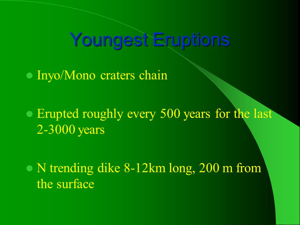 Youngest Eruptions Inyo/Mono craters chain