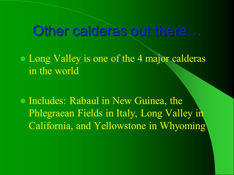 Other calderas out there…