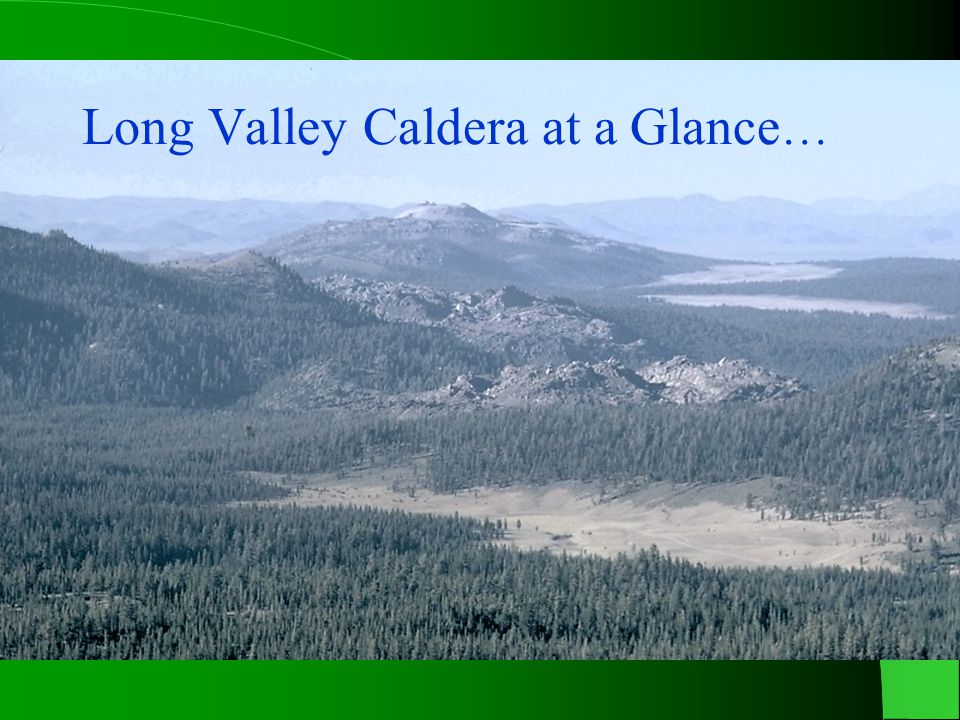 Long Valley Caldera at a Glance…