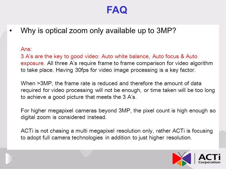 FAQ Why is optical zoom only available up to 3MP Ans: