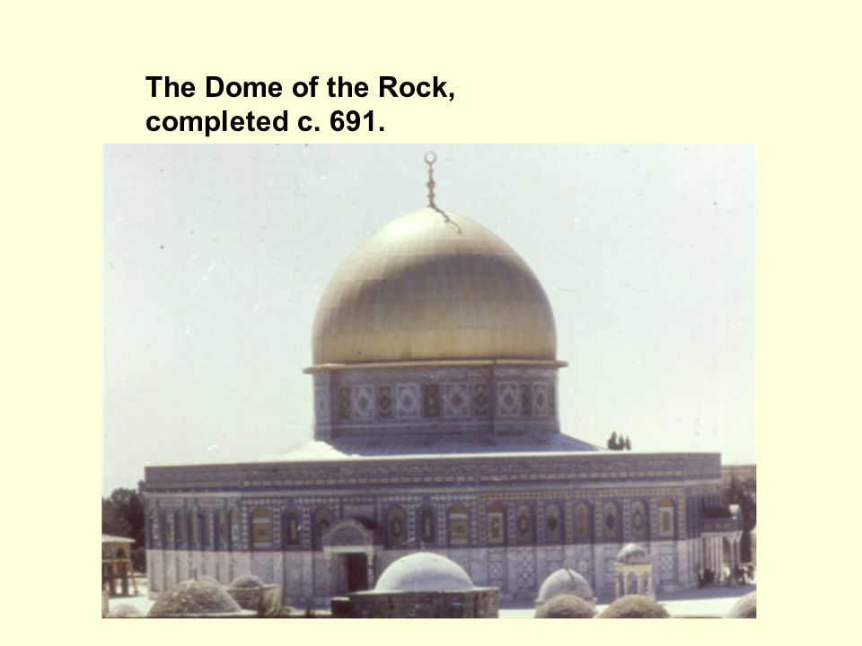 The Dome of the Rock, completed c. 691.