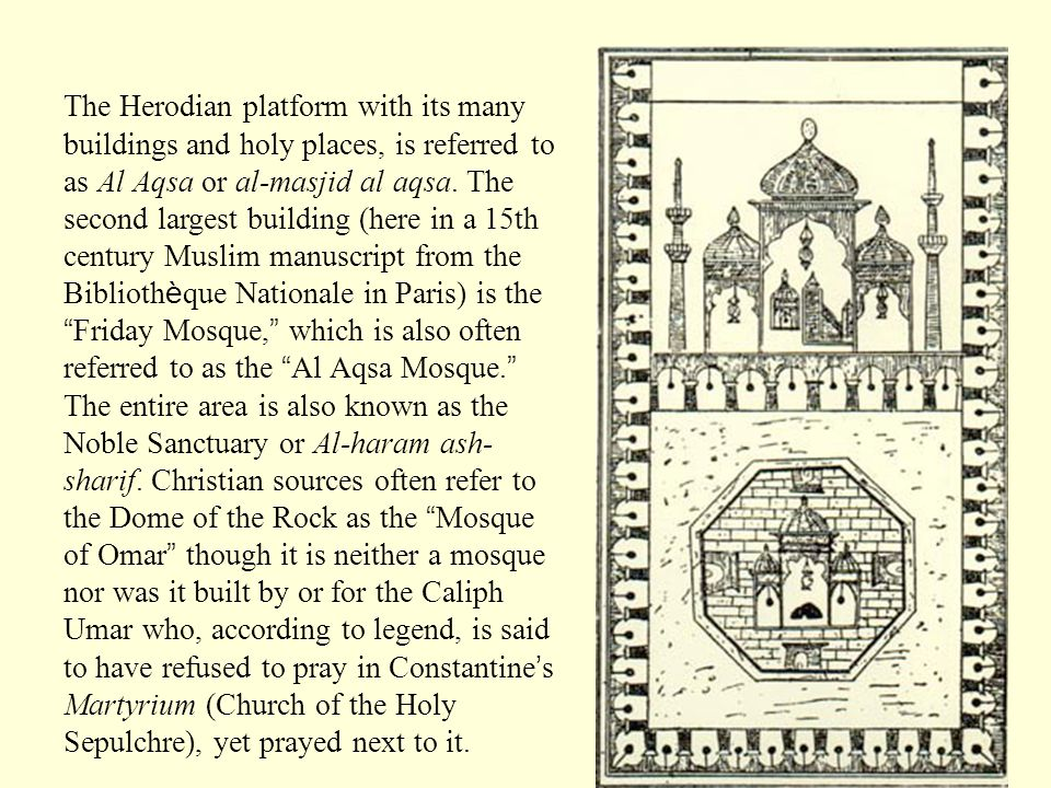 The Herodian platform with its many buildings and holy places, is referred to as Al Aqsa or al-masjid al aqsa.