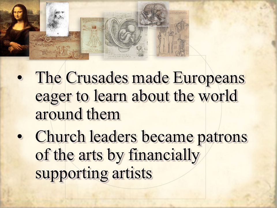 The Crusades made Europeans eager to learn about the world around them