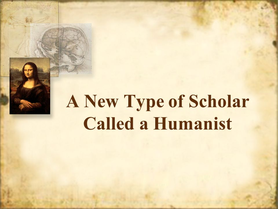 A New Type of Scholar Called a Humanist