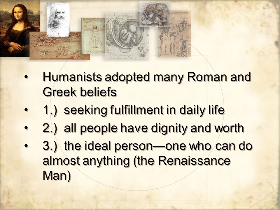 Humanists adopted many Roman and Greek beliefs