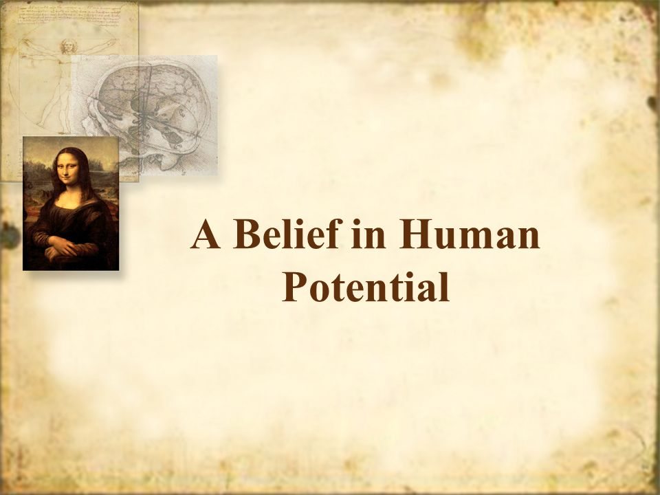 A Belief in Human Potential