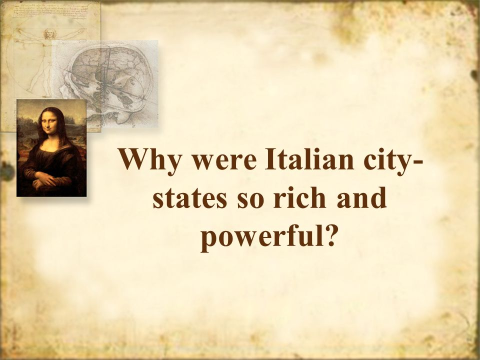 Why were Italian city-states so rich and powerful