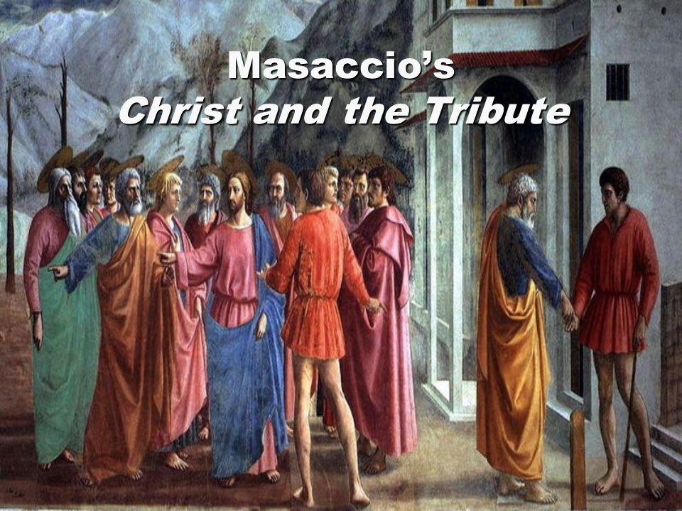 Masaccio's Christ and the Tribute