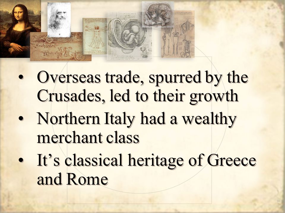 Overseas trade, spurred by the Crusades, led to their growth
