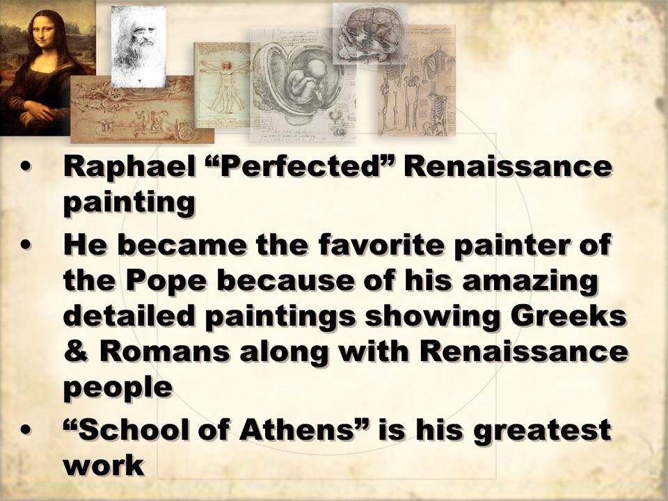 Raphael Perfected Renaissance painting