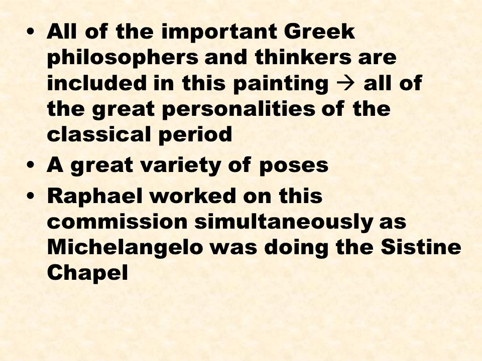 All of the important Greek philosophers and thinkers are included in this painting  all of the great personalities of the classical period