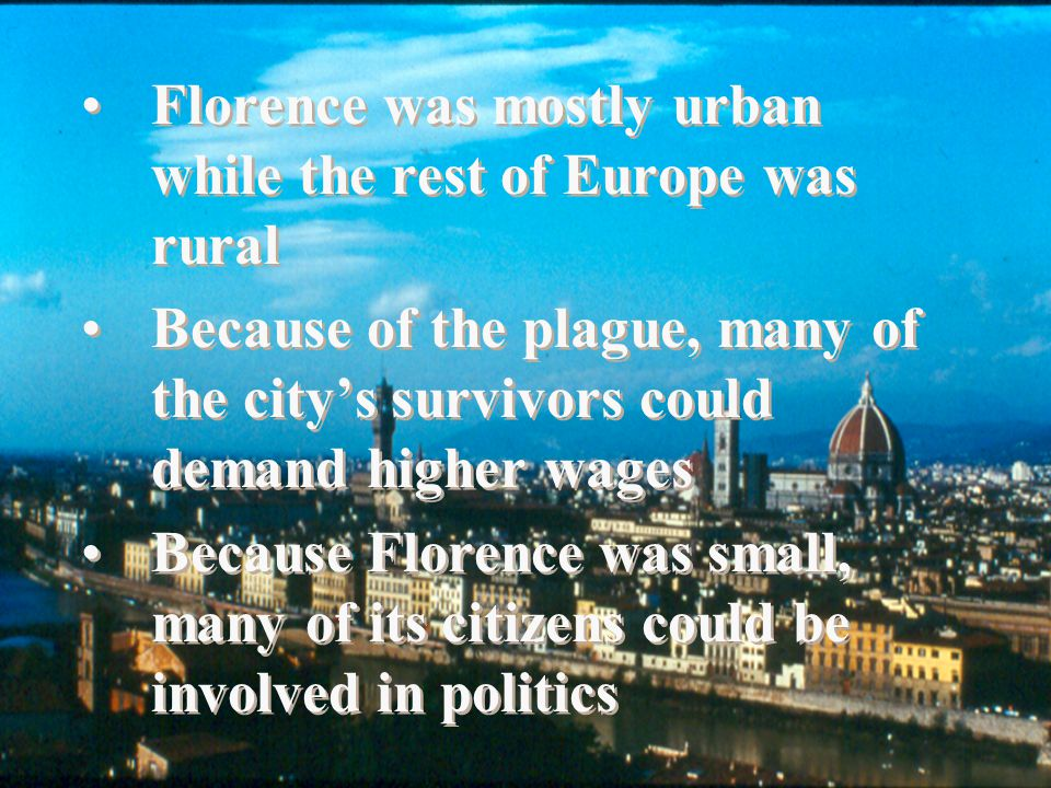Florence was mostly urban while the rest of Europe was rural