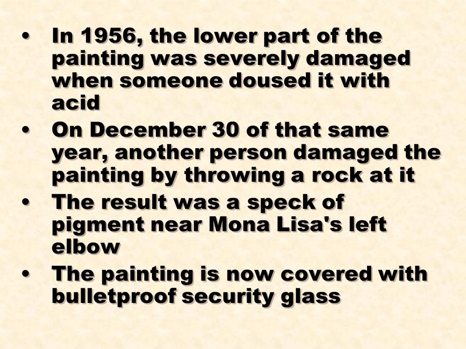 In 1956, the lower part of the painting was severely damaged when someone doused it with acid