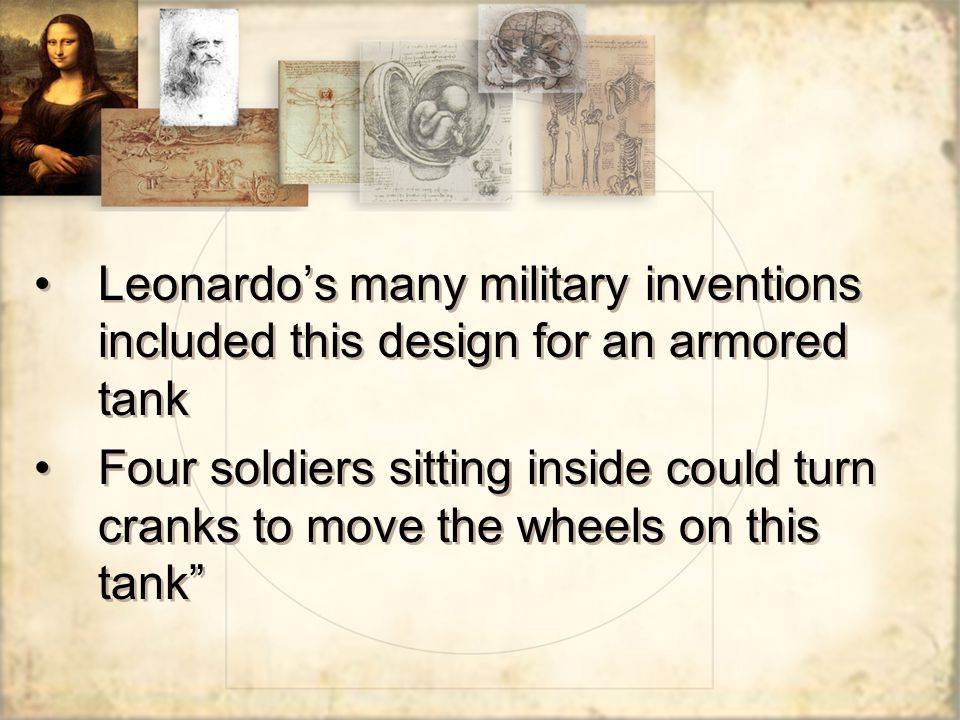 Leonardo's many military inventions included this design for an armored tank