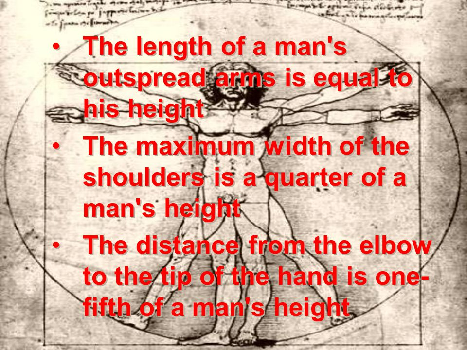 The length of a man s outspread arms is equal to his height