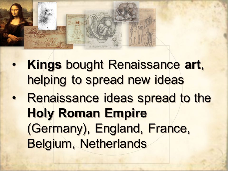 Kings bought Renaissance art, helping to spread new ideas