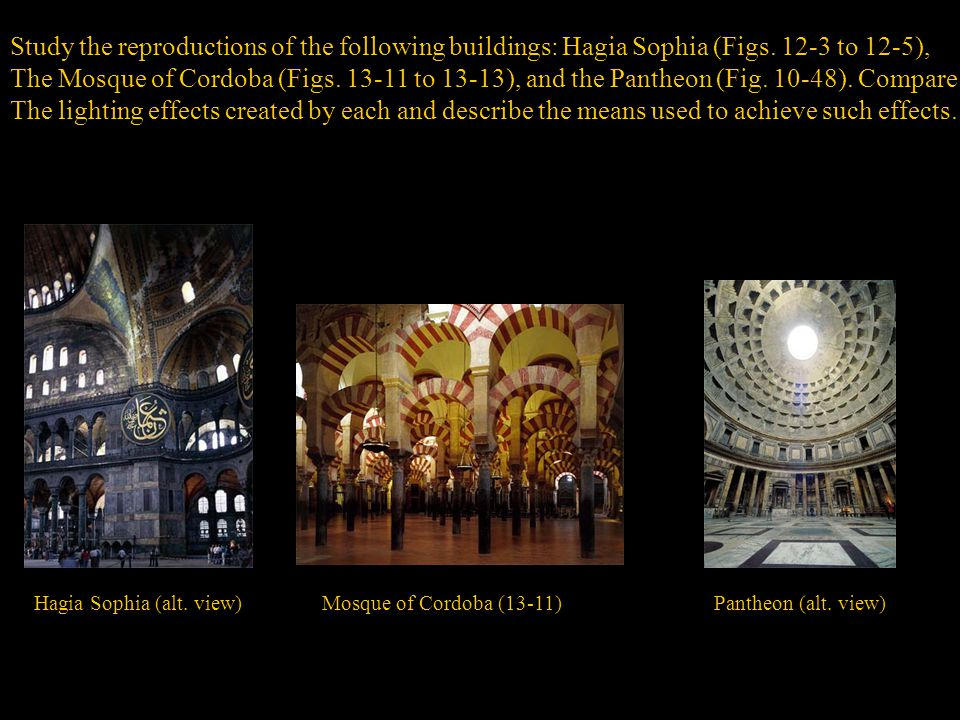 Study the reproductions of the following buildings: Hagia Sophia (Figs