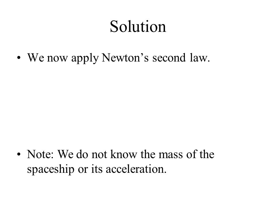 Solution We now apply Newton's second law.
