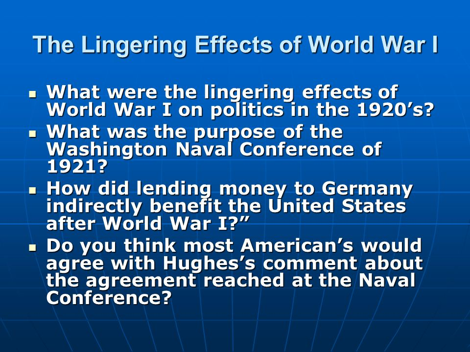 The Lingering Effects of World War I