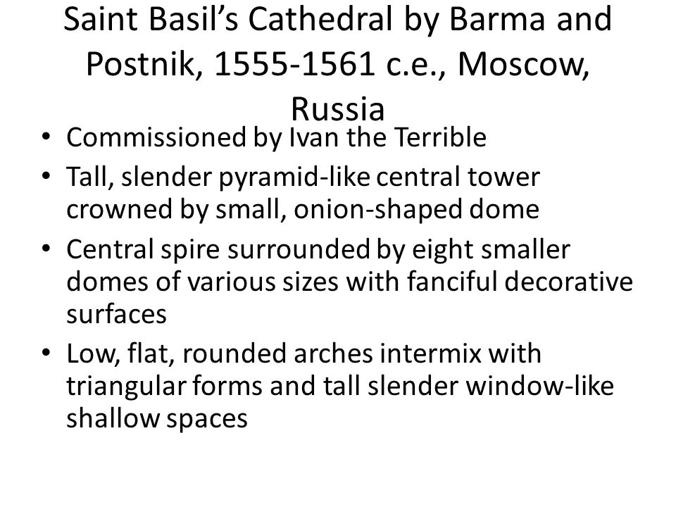 Saint Basil's Cathedral by Barma and Postnik, 1555-1561 c. e