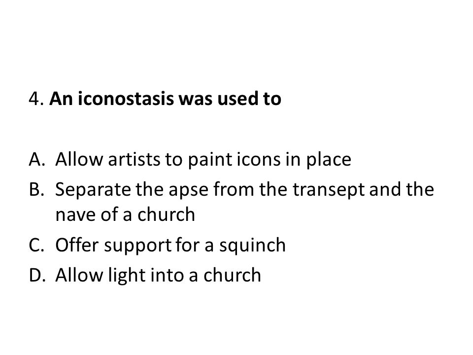 4. An iconostasis was used to