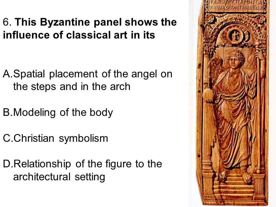 6. This Byzantine panel shows the influence of classical art in its