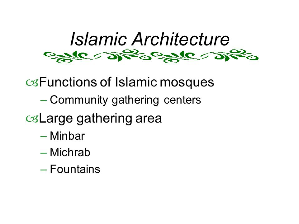 Islamic Architecture Functions of Islamic mosques Large gathering area