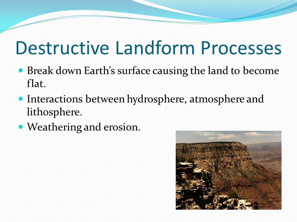 Destructive Landform Processes