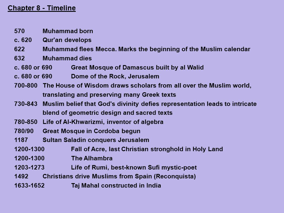 Chapter 8 - Timeline 570 Muhammad born c. 620 Qur an develops