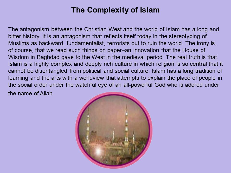 The Complexity of Islam