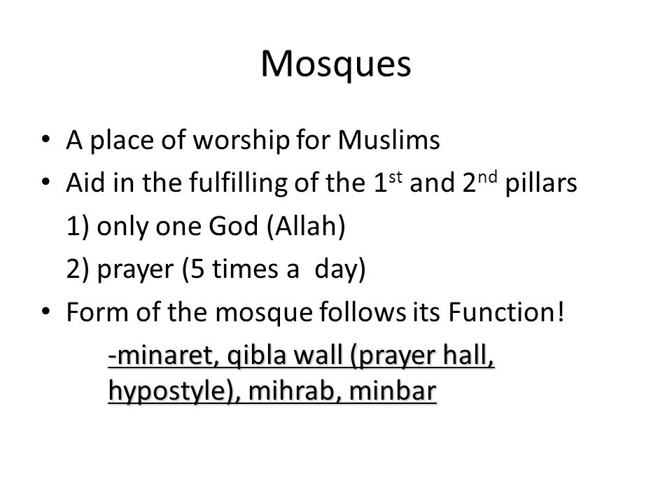 Mosques A place of worship for Muslims
