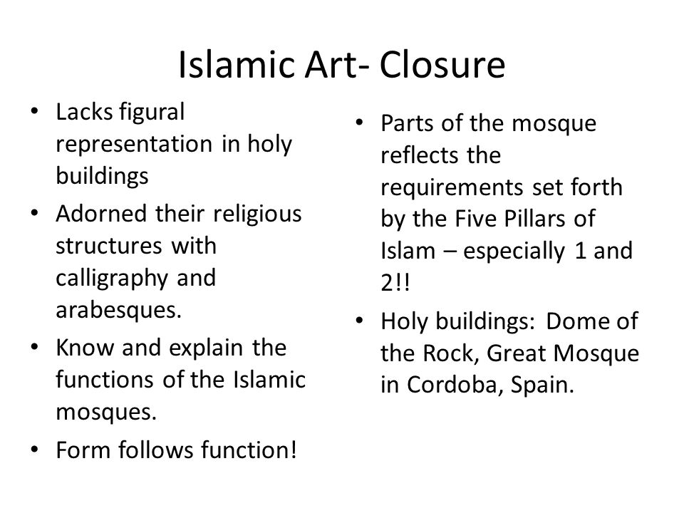 Islamic Art- Closure Lacks figural representation in holy buildings
