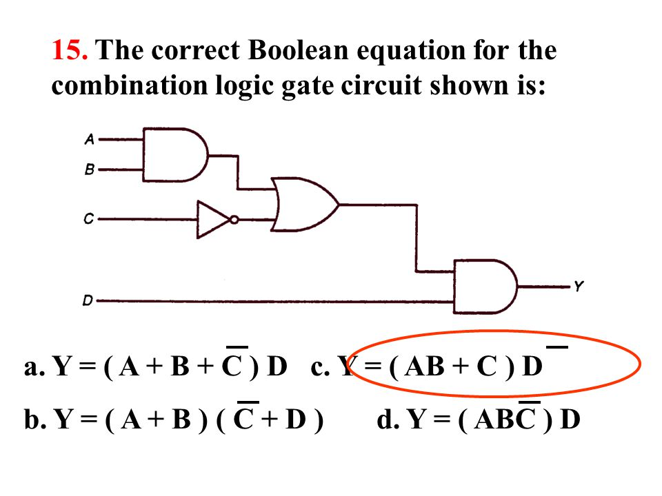 15. The correct Boolean equation for the combination logic gate circuit shown is: