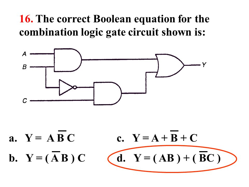 16. The correct Boolean equation for the combination logic gate circuit shown is: