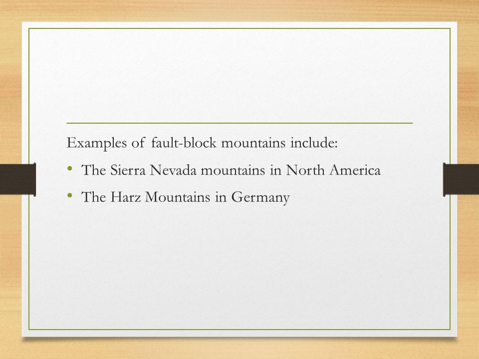 Examples of fault-block mountains include: