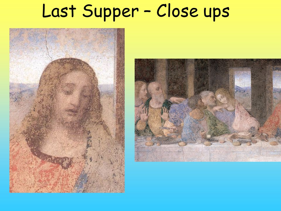 Last Supper – Close ups